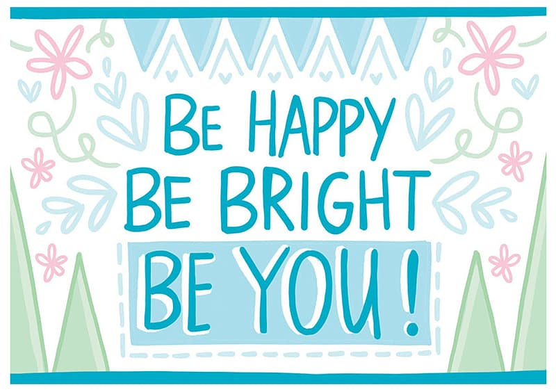 Be Happy Be Bright Be You wallpaper