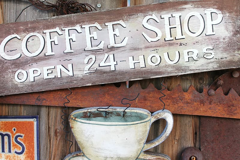 Coffee Shop Open 24-Hours signage