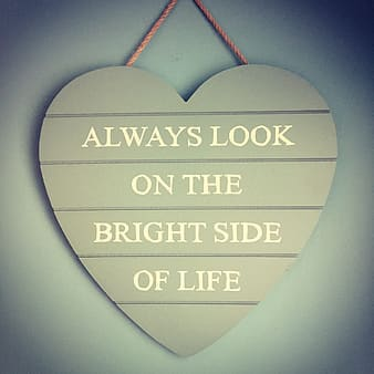 Heart-shaped gray Always Look on the Bright Side of Life board