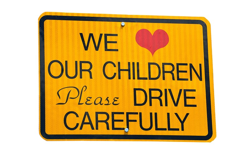We love our children please drive carefully road singage