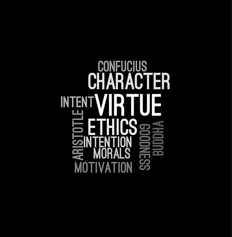 Confucius character intent virtue Aristotle ethics intention morals motivation Buddha goodness word collage text on black background